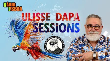 Ulisse Dapa Sessions - 5ªfeira às 23h